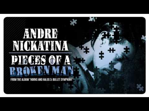 Andre Nickatina - Pieces of A Broken Man