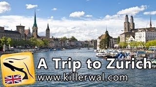 Zurich Switzerland  city photos gallery : A Trip to Zurich - English Travel Guide HD