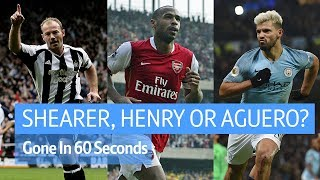 Shearer, Henry or Aguero? Gone in 60 Seconds | Saturday Morning Savage