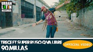 TRECE Ft. SUPER RUSO QVA LIBRE  90 MILLAS  OFFICIAL VIDEO CUBATON 2018  TRAP 2018