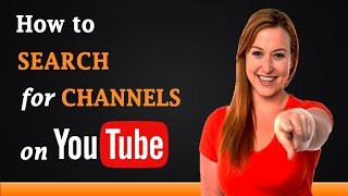 Video How to Search for Channels on YouTube download in MP3, 3GP, MP4, WEBM, AVI, FLV January 2017