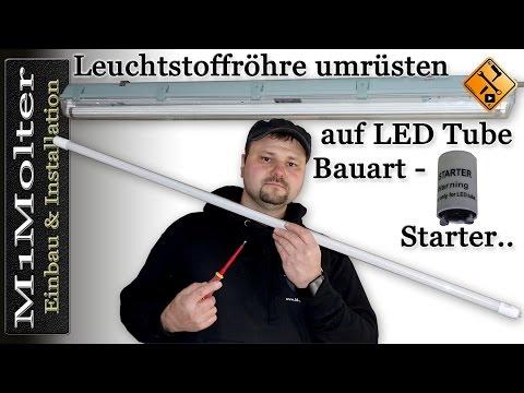 Leuchtstoffröhre umrüsten auf LED Tube - Bauart Starter überbrücken Teil 1.