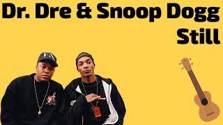 Dr. Dre ft. Snoop Dogg - Still. Ukulele tutorial