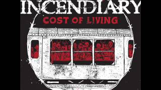 Video INCENDIARY - Cost Of Living 2013 [FULL ALBUM] MP3, 3GP, MP4, WEBM, AVI, FLV April 2019