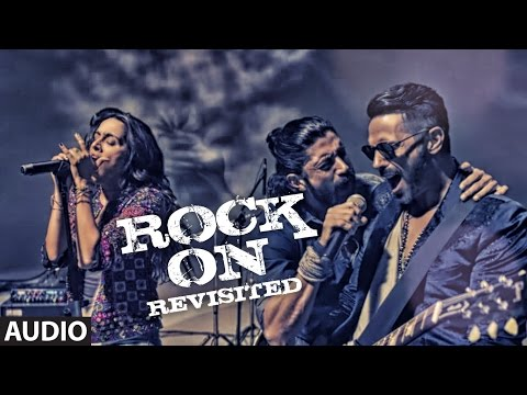 ROCK ON REVISITED Full Song (Audio) | Rock On 2 |