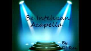 Be Intehaan - Race 2 (Acapella) [FREE DOWNLOAD LINK IN THE DESCRIPTION] Video