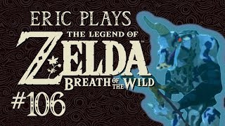 "ERIC PLAYS The Legend of Zelda: Breath of the Wild #106 ""Winter is Coming"""