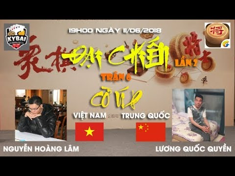 [Trận 6] Nguyễn Hoàng Lâm vs Lương Quốc Quyền : Đại chiến cờ úp online Việt Trung lần 2 năm 2018