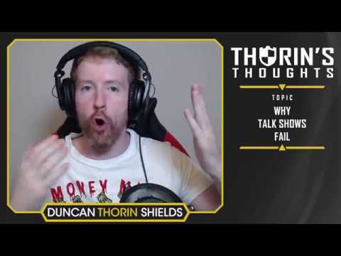 Thorin's Thoughts - Why Talk Shows Fail (LoL)