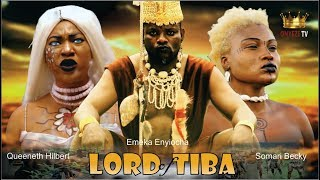 Video LORD OF TIBA SEASON 1 - NEW NOLLYWOOD MOVIE MP3, 3GP, MP4, WEBM, AVI, FLV Oktober 2018