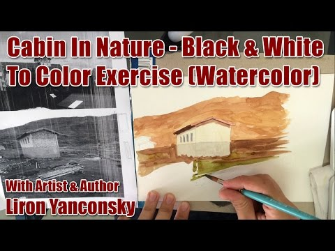 Watercolor Value Matching Exercise - Black & White to Color - Cabin In Nature