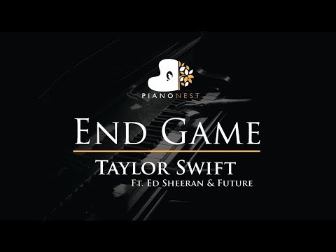 Taylor Swift - End Game Ft Ed Sheeran & Future - Piano Karaoke / Sing Along / Cover With Lyrics