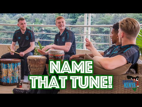 Video: CAN YOU NAME THAT TUNE? | EVERTON PLAYERS DRUM UP A BEAT IN KENYA!