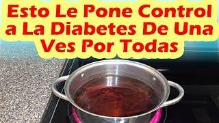Bebe Esto y Ponle Control a La Diabetes De Una Vez Por Todas COMO BAJAR EL AZÚCAR RAPIDO