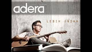 Video [FULL ALBUM] Adera - Lebih Indah [2011] MP3, 3GP, MP4, WEBM, AVI, FLV April 2018