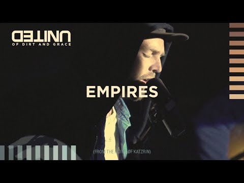 Empires (Live - Of Dirt and Grace)