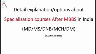 Here are the Medical & Surgical specialisation options available after MBBS in India. In detail about MD/MS/DNB as a Post graduate options and speciality. DM/Mch as super speciality & fellowship.