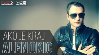 Alen Okic - Ako Je Kraj