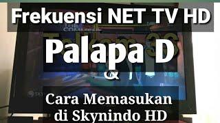 Frekuensi Net TV HD di Palapa D dan Cara Memasukkan nya