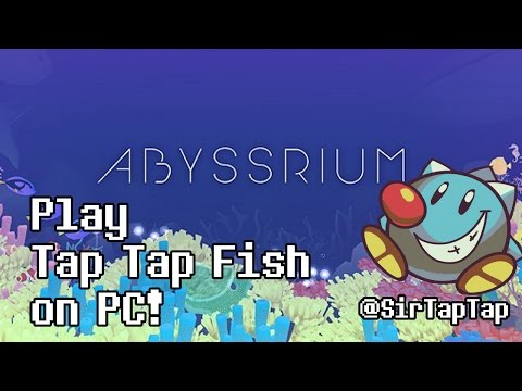How to play Tap Tap Fish: AbyssRium on PC & Mac! (Nox App Player)