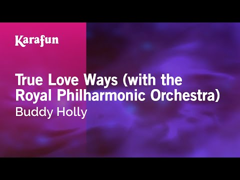 Karaoke True Love Ways (with The Royal Philharmonic Orchestra) - Buddy Holly *