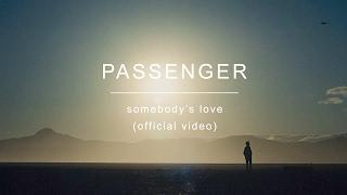 Passenger - Somebody's Love