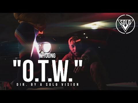 Myoung - O.T.W. (Official Video)   Dir. By @aSoloVision