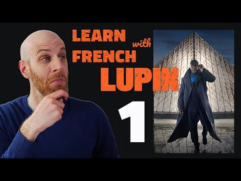 Learn French with Lupin - Reacting to the French from episode 1