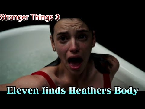 Stranger Things S3E3- Eleven Finds Heather's Dead Body