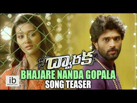 Dwaraka Bhajare Nanda Gopala song teaser