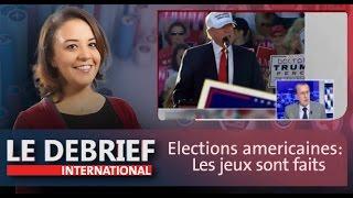 Le Debrief : Elections americaines: Les jeux sont faits