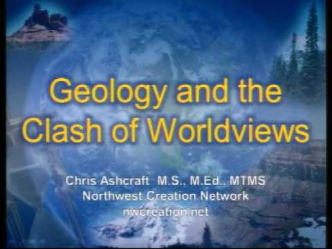 Geology and the Clash of Worldviews – Chris Ashcraft