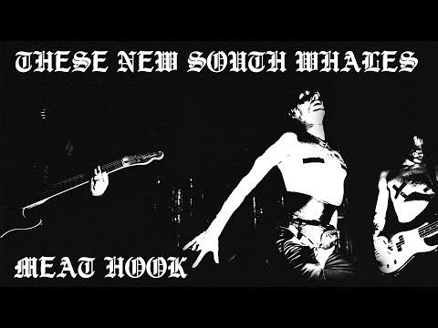 Meat Hook - These New South Whales