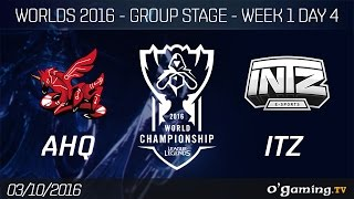 AHQ vs ITZ - World Championship 2016 - Group Stage Week 1 Day 4