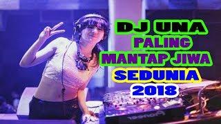 Download Lagu DJ Una Paling Enak Buat Goyang 2018 II House Music Breakbeat Terbaru 2018 Mp3