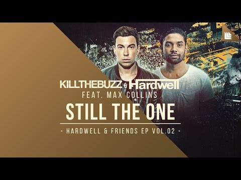 Kill The Buzz & Hardwell feat. Max Collins - Still The One [OUT NOW!]
