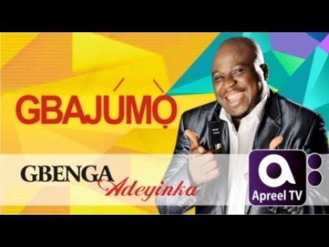 GBENGA ADEYINKA 1st on GbajumoTV