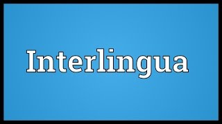 Video shows what Interlingua means. An interlanguage based on Romance languages, English, German, Russian and Latin, developed by the International ...