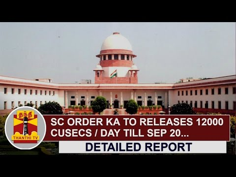 SC-orders-Karnataka-to-release-12-000-Cusecs-per-day-till-Sept-20-Detailed-Report-Thanthi-TV