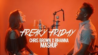 Lil Dicky - Freaky Friday | Rihanna x Chris Brown Mashup (Desmond Dennis & Calista Quinn)