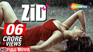 Zid  2014 Hindi Movie