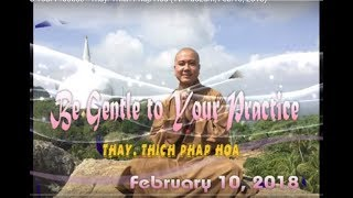 Be Gentle to Your Practice - Thay. Thich Phap Hoa (Tv.TrucLam, Feb.10, 2018)
