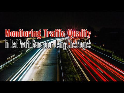 Watch 'Monitoring Traffic Quality with List Profit Generator and ClickMagick [VIDEO]'