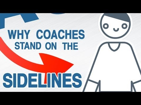 Why Coaches Stand on the Sidelines