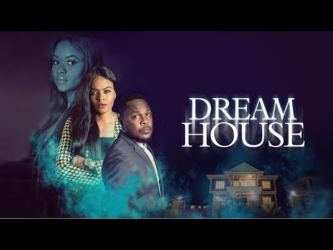 DreamHouse - Latest 2017 Nigerian Nollywood Drama Movie (10 min preview)