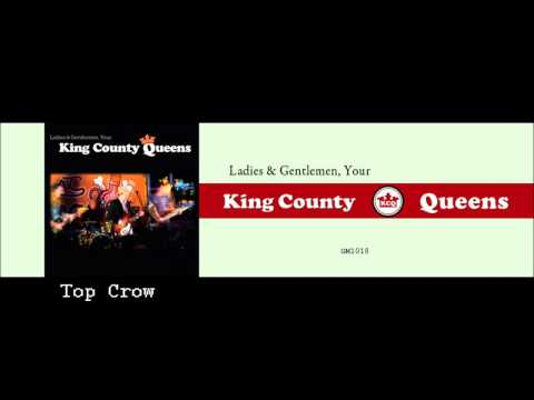 Kings County Queens - Top Crow