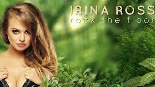 Irina Ross - Rock The Floor [Official Video]