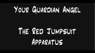 Video Your Guardian Angel Lyrics - The Red Jumpsuit Apparatus MP3, 3GP, MP4, WEBM, AVI, FLV Oktober 2018