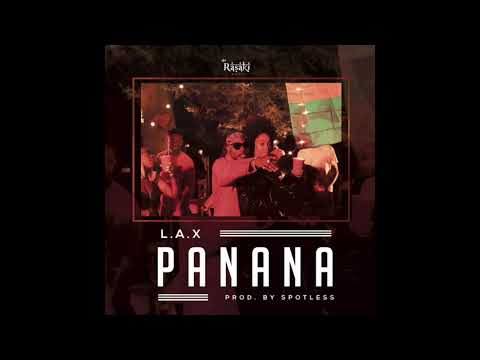 L.A.X - PANANA  (OFFICIAL AUDIO)