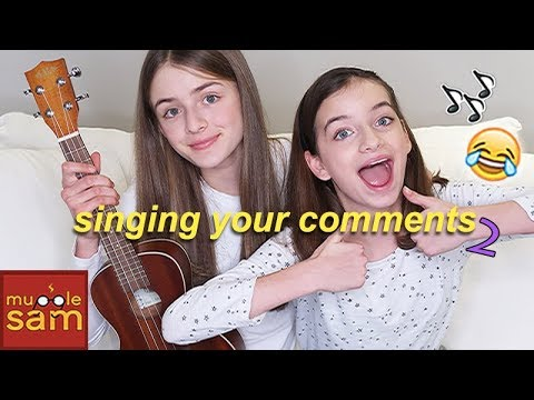 SINGING YOUR COMMENTS 2 | Sophia And Bella